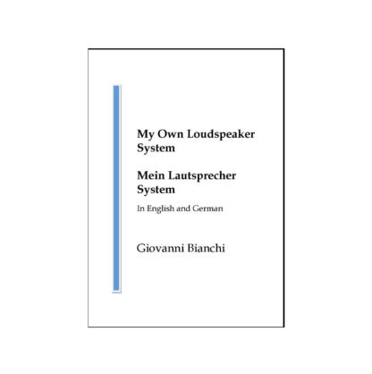 My Own Loudspeaker System by Giovanni Bianchi